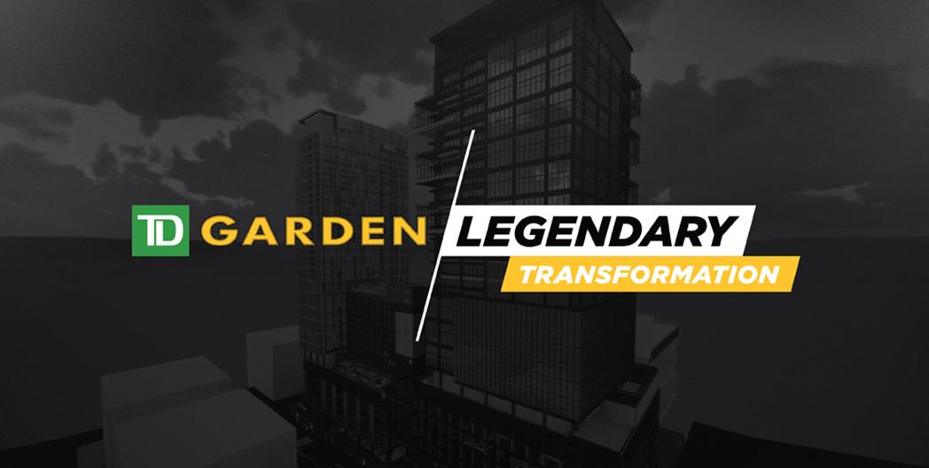 TD Garden Legendary Transformation